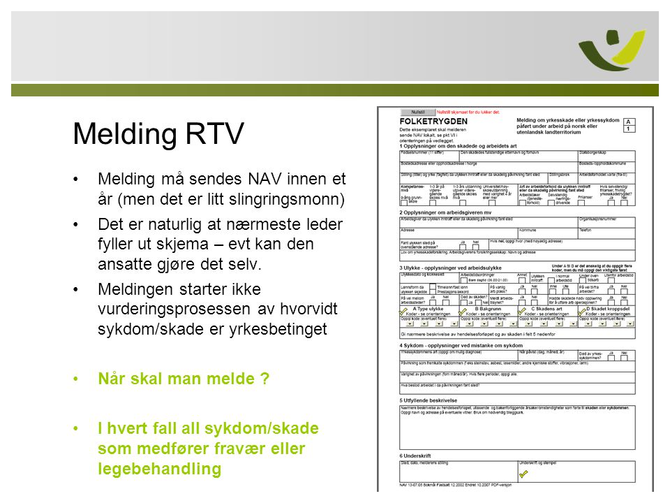 Melding RTV Melding må sendes NAV innen et år (men det er litt slingringsmonn)