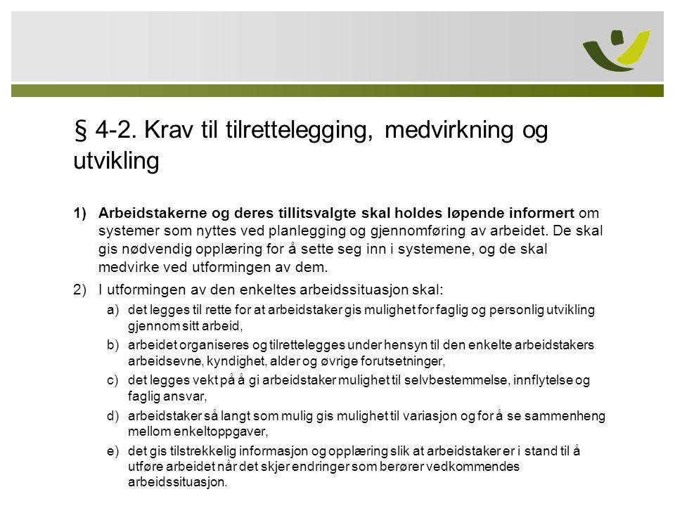 § 4-2. Krav til tilrettelegging, medvirkning og utvikling