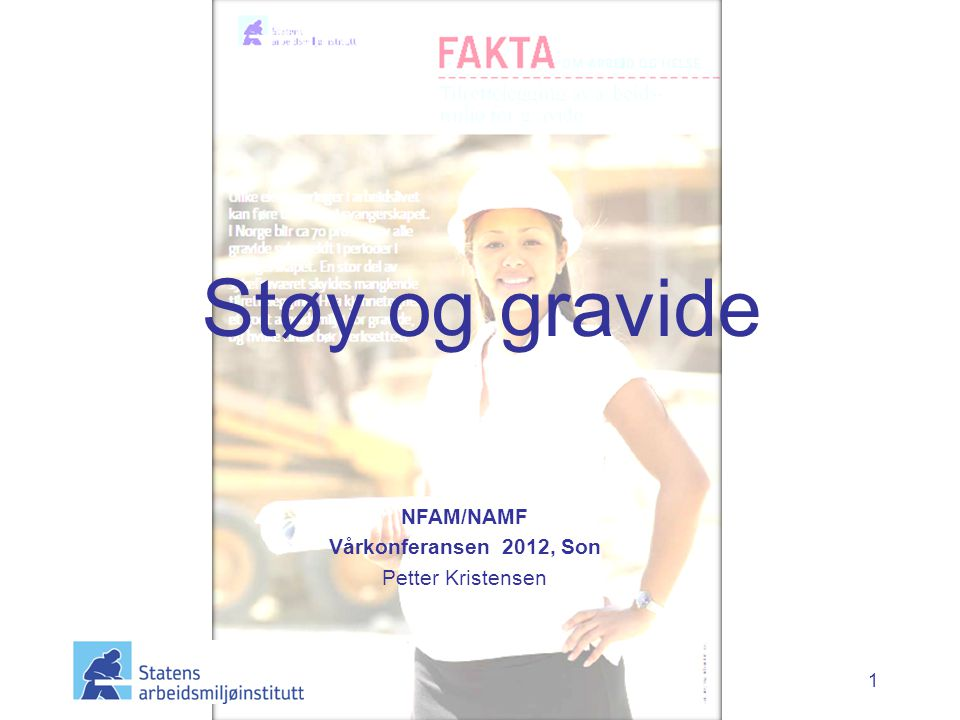 Støy og gravide NFAM/NAMF Vårkonferansen 2012, Son Petter Kristensen