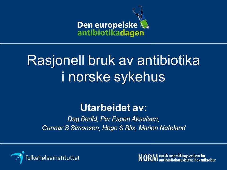 Rasjonell bruk av antibiotika i norske sykehus
