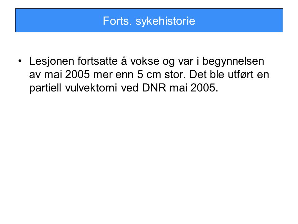 Forts. sykehistorie