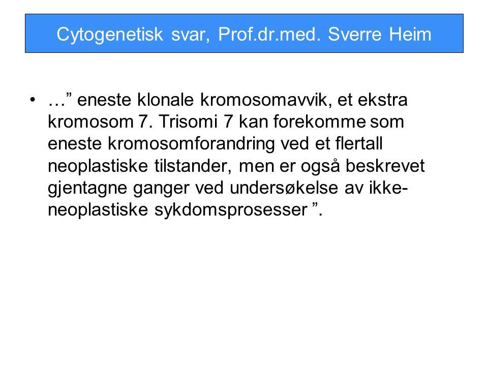 Cytogenetisk svar, Prof.dr.med. Sverre Heim