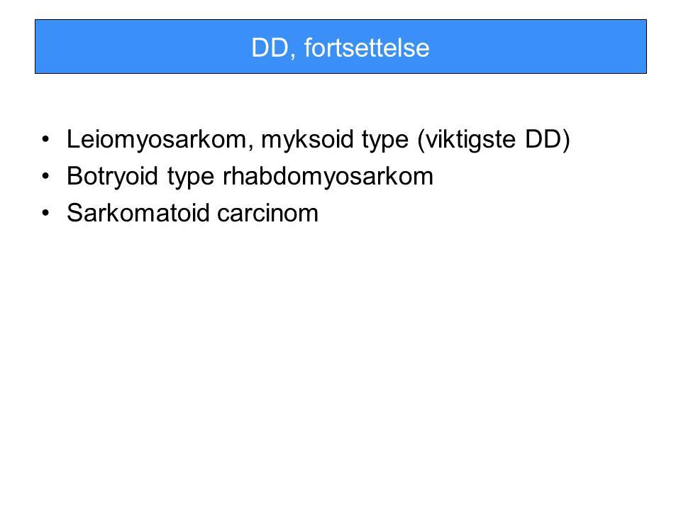 DD, fortsettelse Leiomyosarkom, myksoid type (viktigste DD)