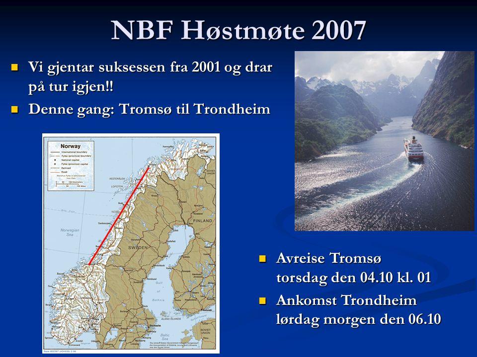 NBF Høstmøte 2007 Vi gjentar suksessen fra 2001 og drar på tur igjen!!