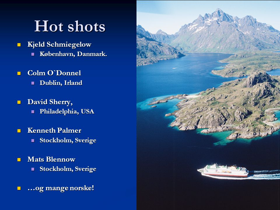 Hot shots Kjeld Schmiegelow Colm O`Donnel David Sherry, Kenneth Palmer