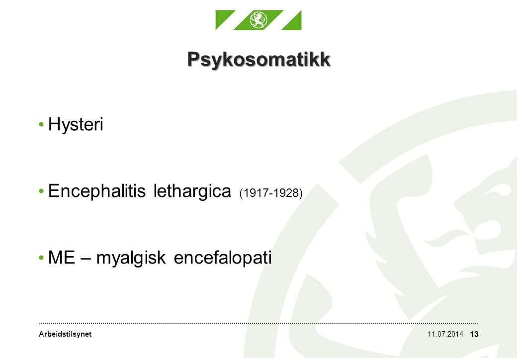 Psykosomatikk Hysteri Encephalitis lethargica (1917-1928)