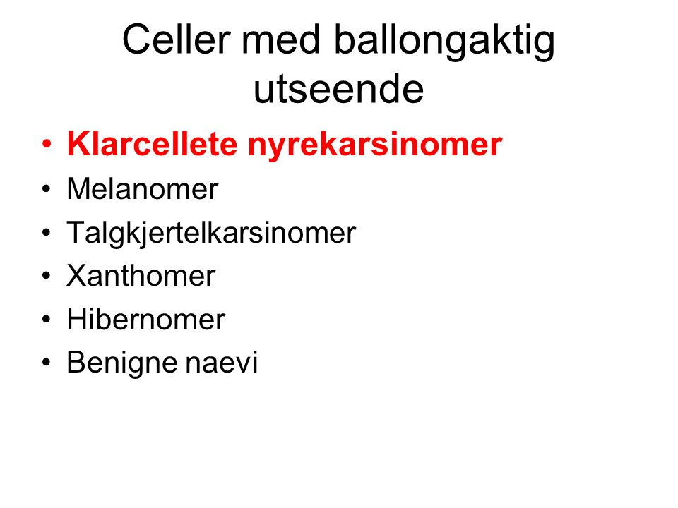 Celler med ballongaktig utseende
