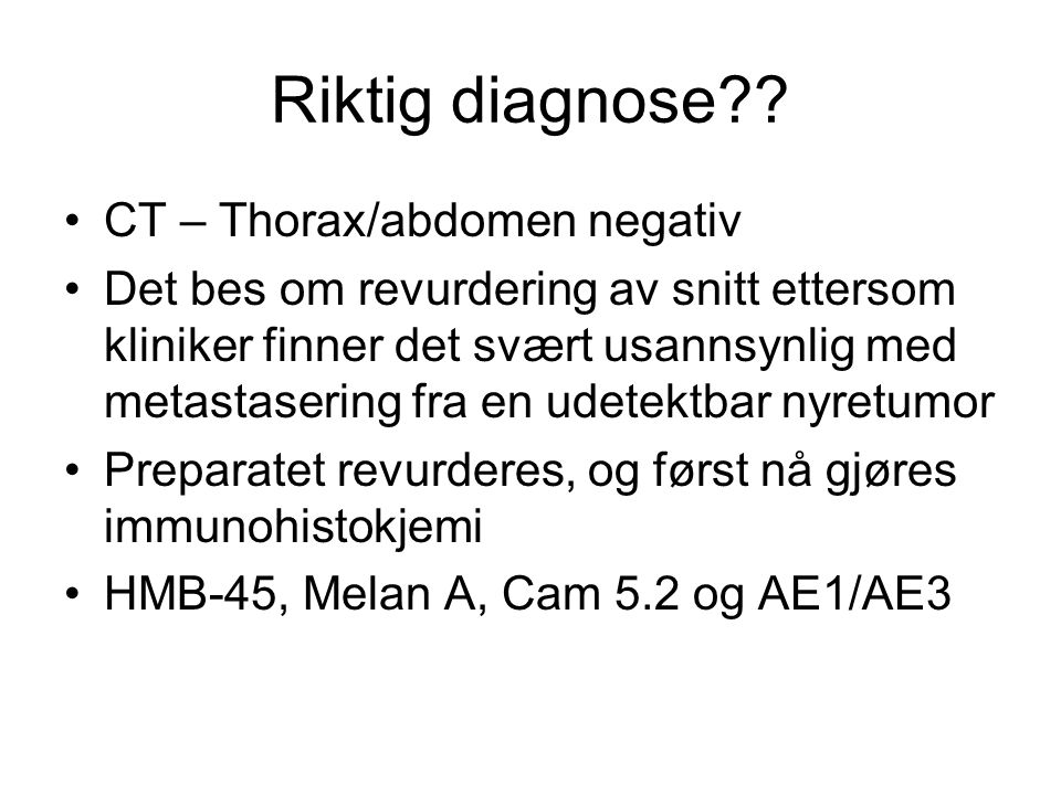 Riktig diagnose CT – Thorax/abdomen negativ