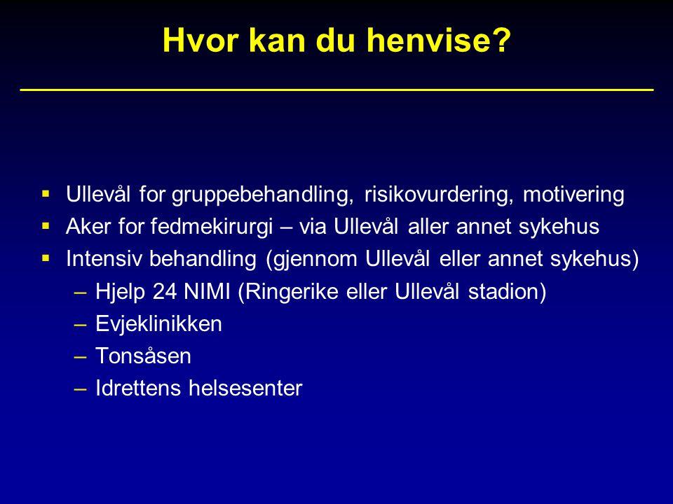 Hvor kan du henvise Ullevål for gruppebehandling, risikovurdering, motivering. Aker for fedmekirurgi – via Ullevål aller annet sykehus.