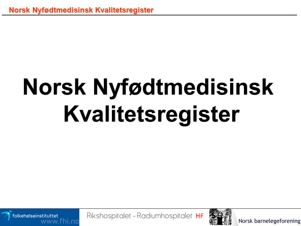 Norsk Nyfødtmedisinsk Norsk Nyfødtmedisinsk