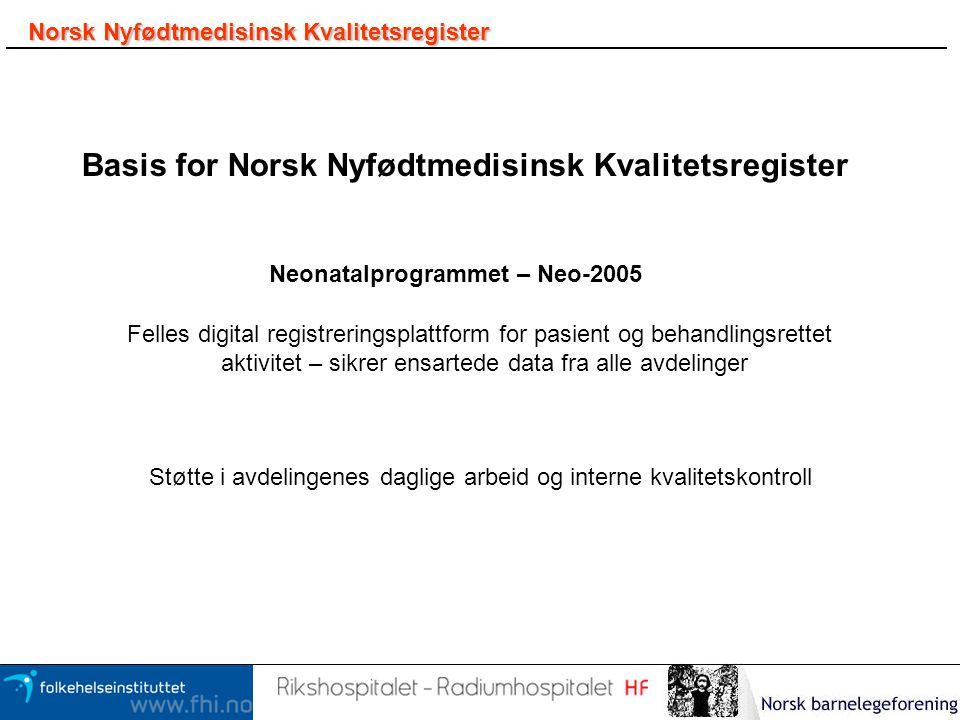 Basis for Norsk Nyfødtmedisinsk Kvalitetsregister