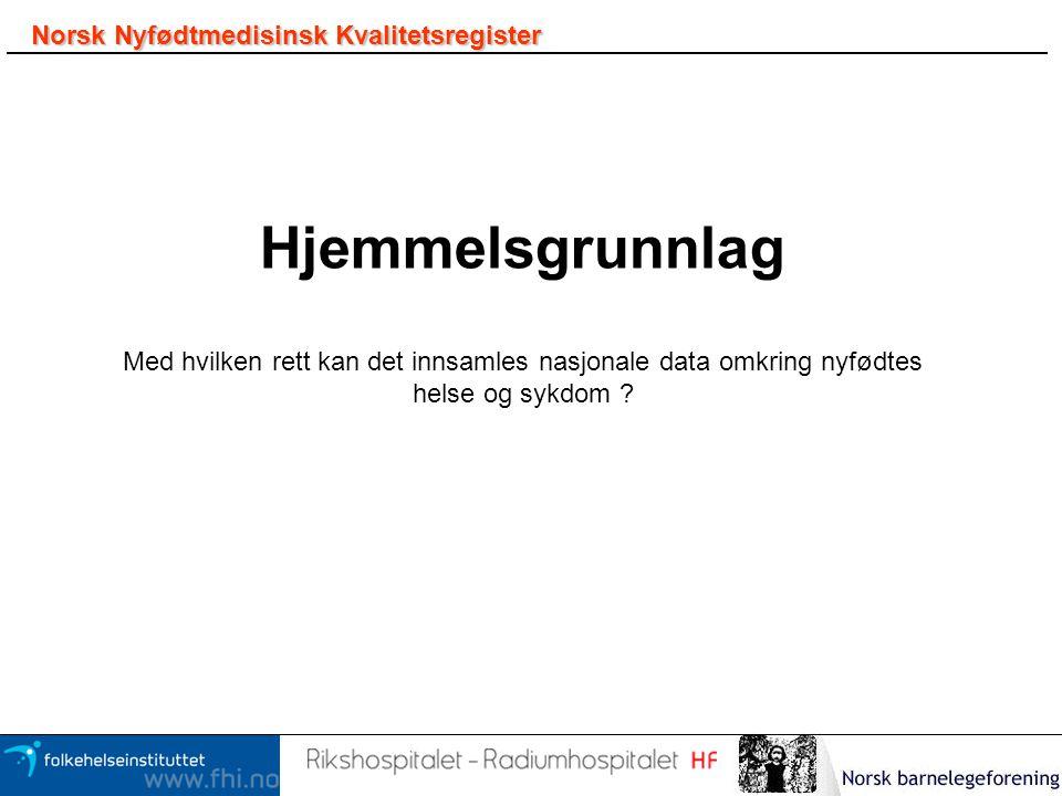 Hjemmelsgrunnlag Norsk Nyfødtmedisinsk Kvalitetsregister