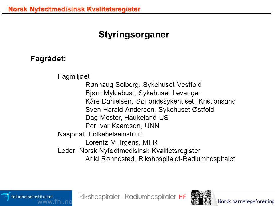 Styringsorganer Fagrådet: Norsk Nyfødtmedisinsk Kvalitetsregister
