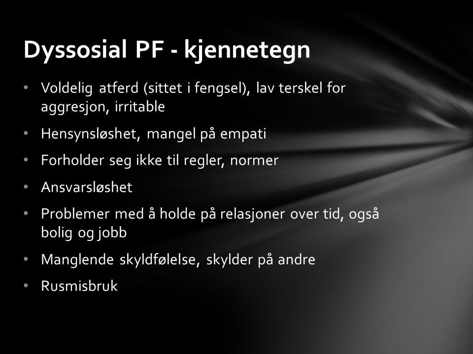 Dyssosial PF - kjennetegn