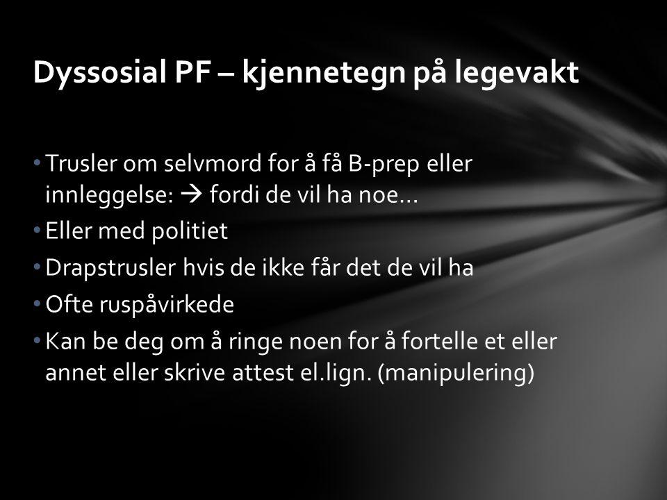 Dyssosial PF – kjennetegn på legevakt
