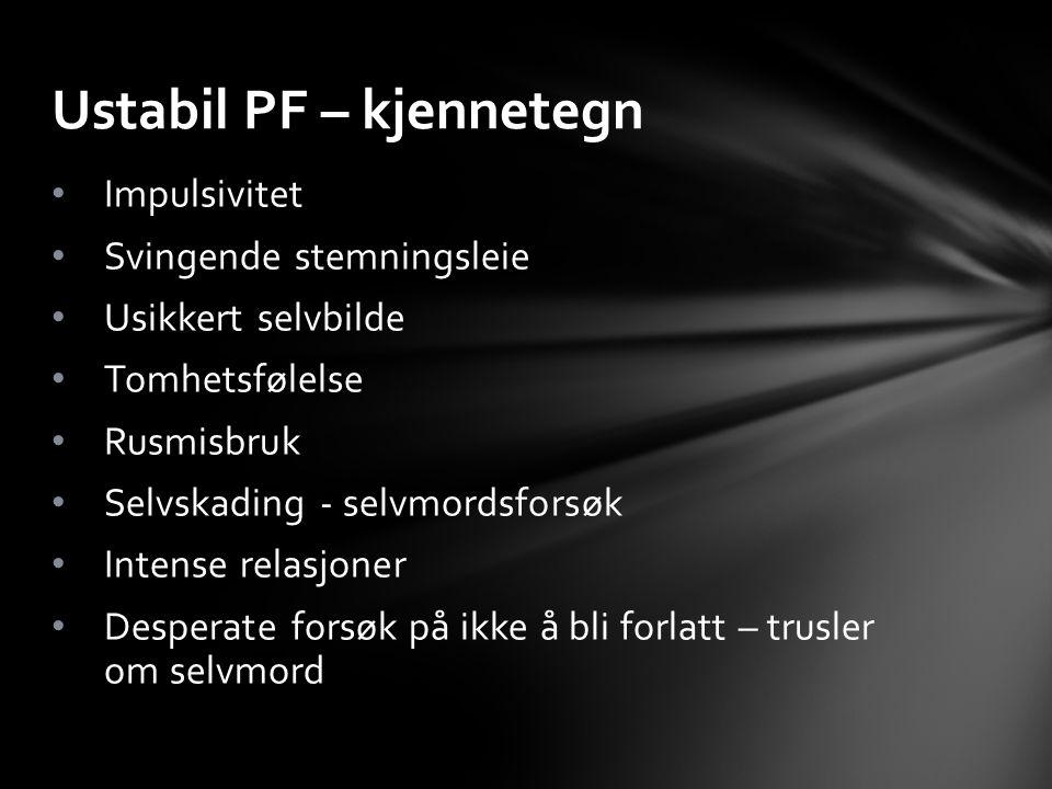 Ustabil PF – kjennetegn
