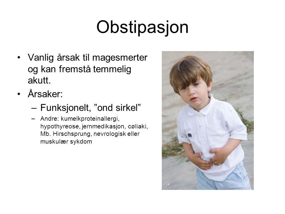 Obstipasjon Vanlig årsak til magesmerter og kan fremstå temmelig akutt. Årsaker: Funksjonelt, ond sirkel
