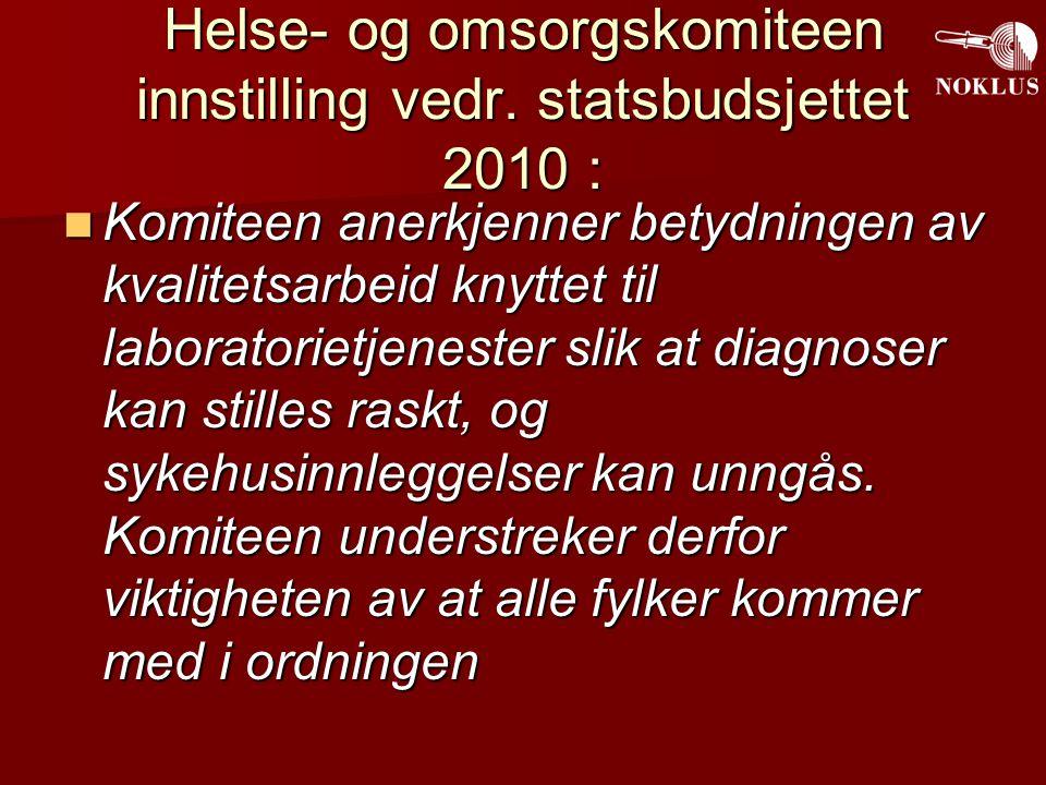Helse- og omsorgskomiteen innstilling vedr. statsbudsjettet 2010 :
