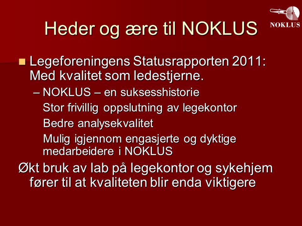 Heder og ære til NOKLUS Legeforeningens Statusrapporten 2011: Med kvalitet som ledestjerne. NOKLUS – en suksesshistorie.