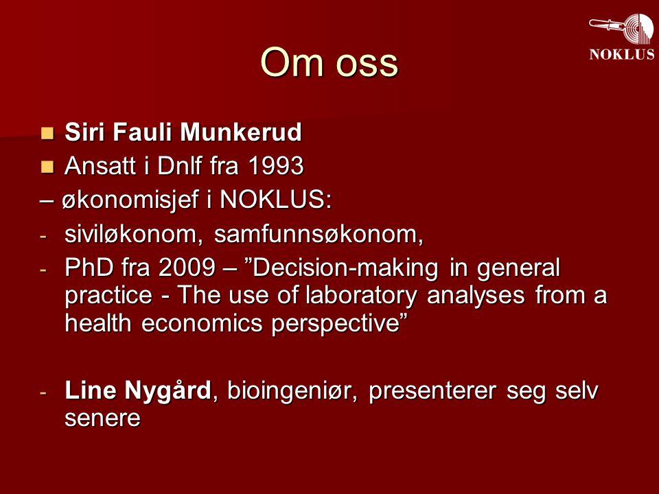 Om oss Siri Fauli Munkerud Ansatt i Dnlf fra 1993