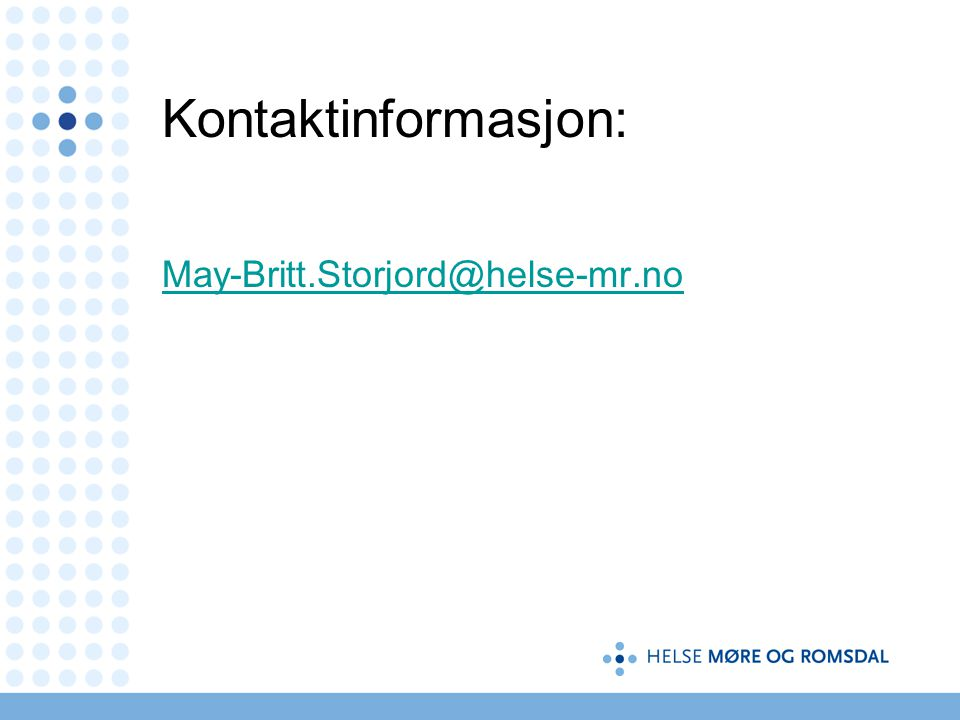 Kontaktinformasjon: May-Britt.Storjord@helse-mr.no