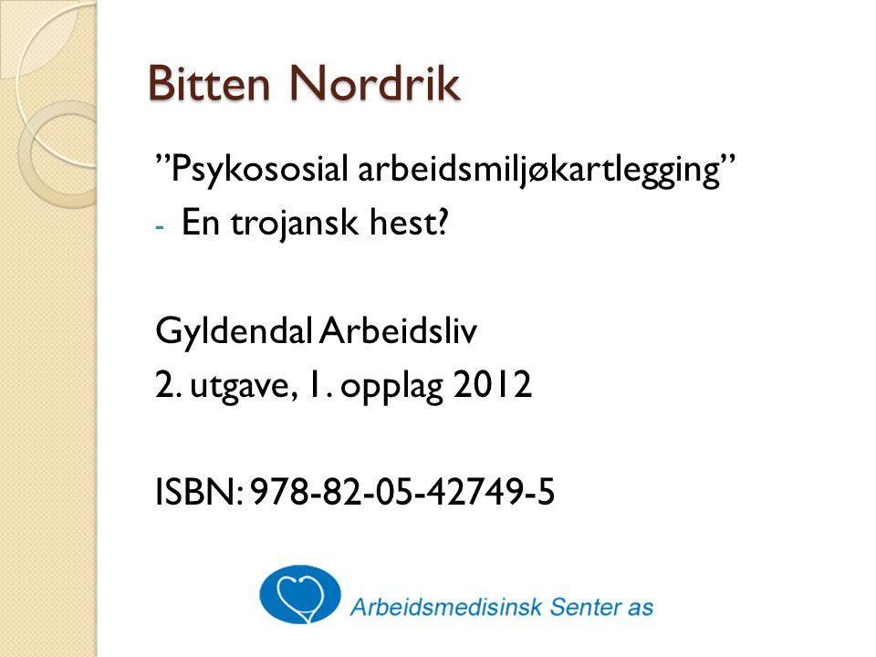 Bitten Nordrik Psykososial arbeidsmiljøkartlegging En trojansk hest