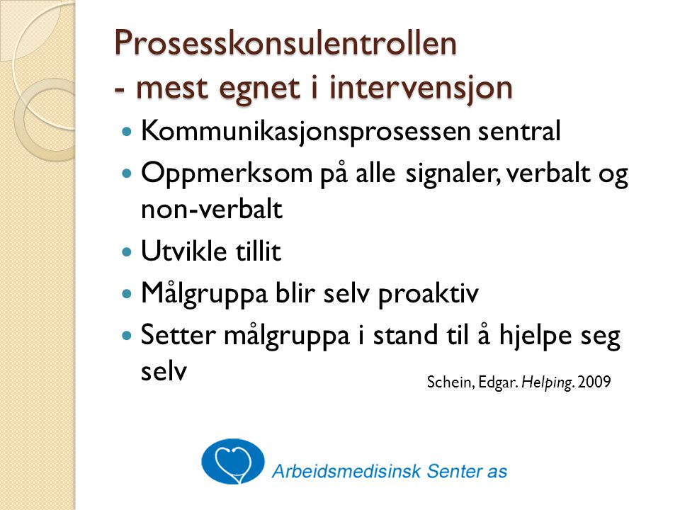 Prosesskonsulentrollen - mest egnet i intervensjon