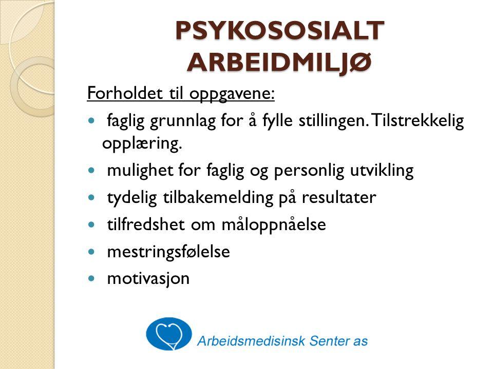 PSYKOSOSIALT ARBEIDMILJØ