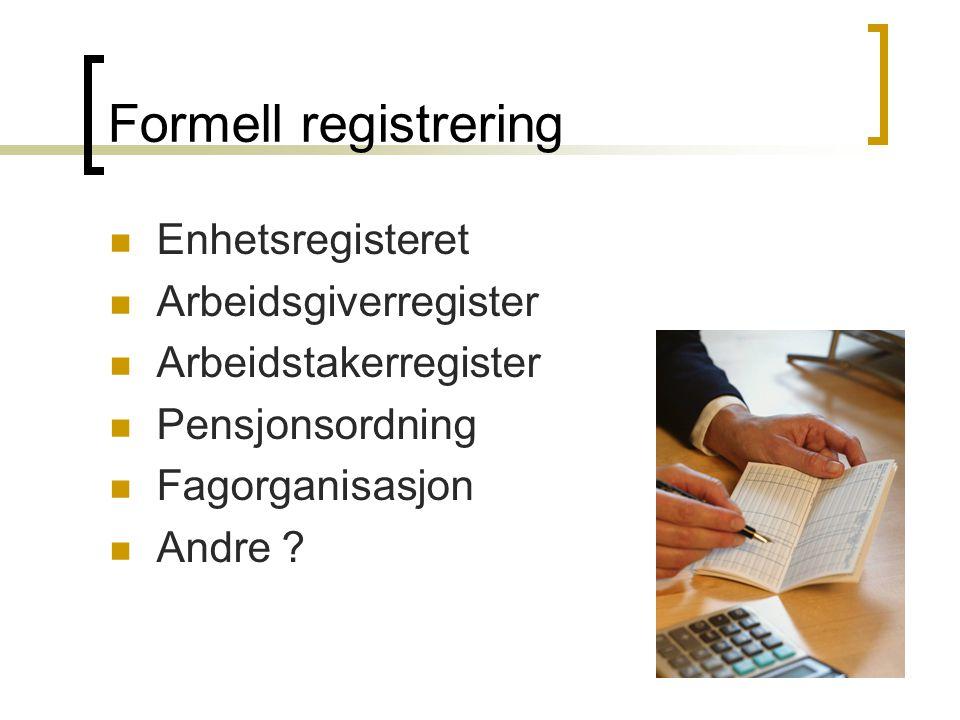 Formell registrering Enhetsregisteret Arbeidsgiverregister