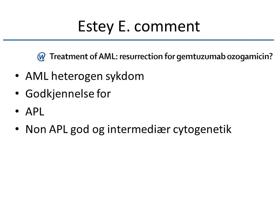 Estey E. comment AML heterogen sykdom Godkjennelse for APL