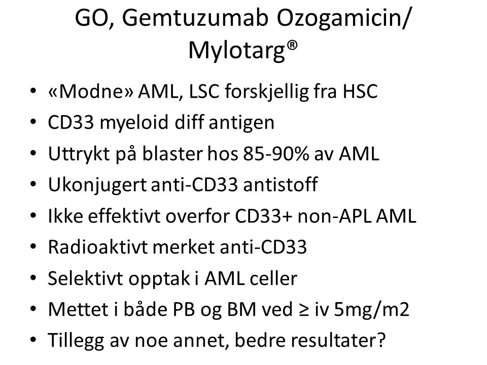 GO, Gemtuzumab Ozogamicin/ Mylotarg®