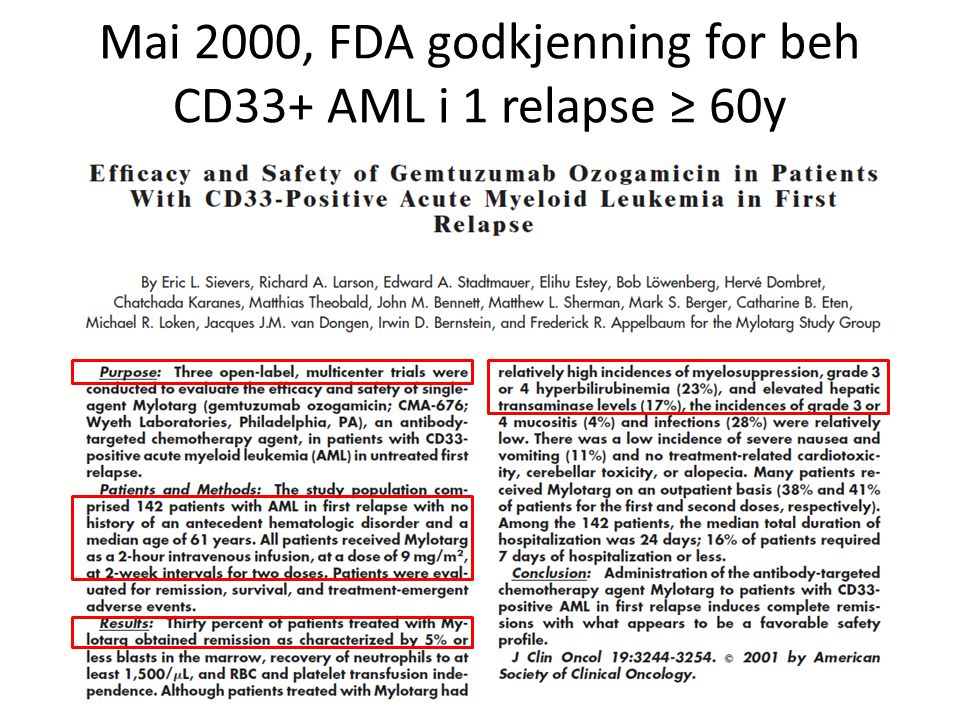 Mai 2000, FDA godkjenning for beh CD33+ AML i 1 relapse ≥ 60y