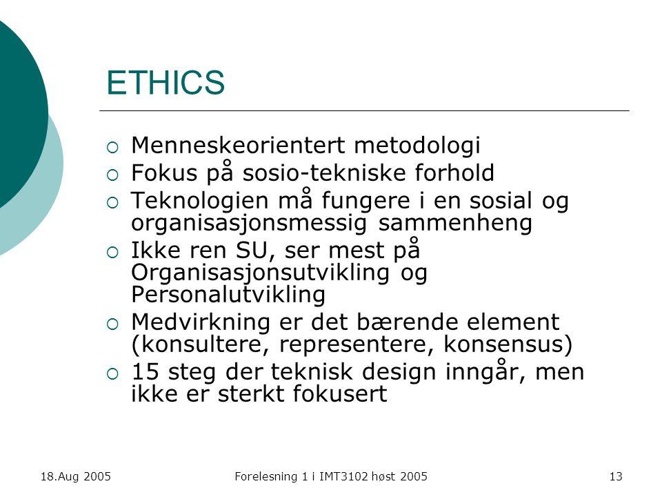 ETHICS Menneskeorientert metodologi Fokus på sosio-tekniske forhold