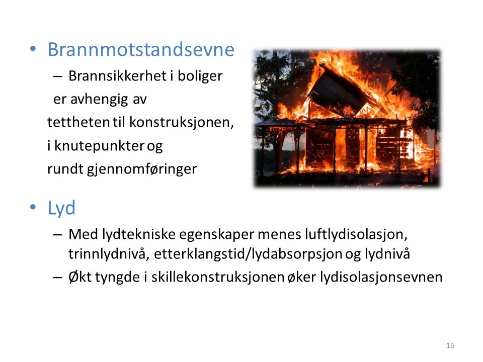 Brannmotstandsevne Lyd Brannsikkerhet i boliger er avhengig av