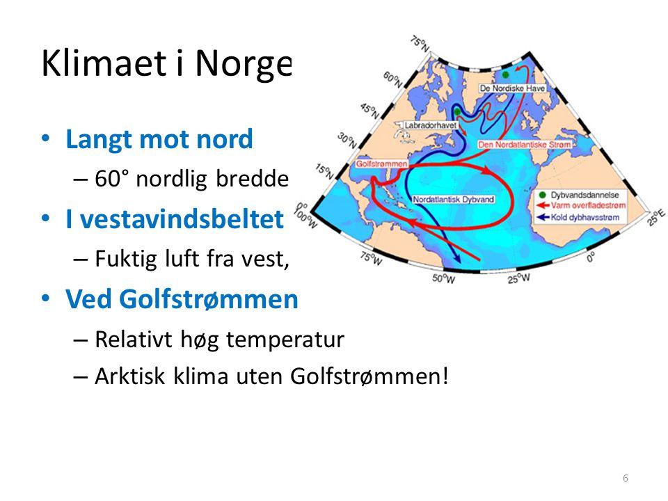 Klimaet i Norge Langt mot nord I vestavindsbeltet Ved Golfstrømmen