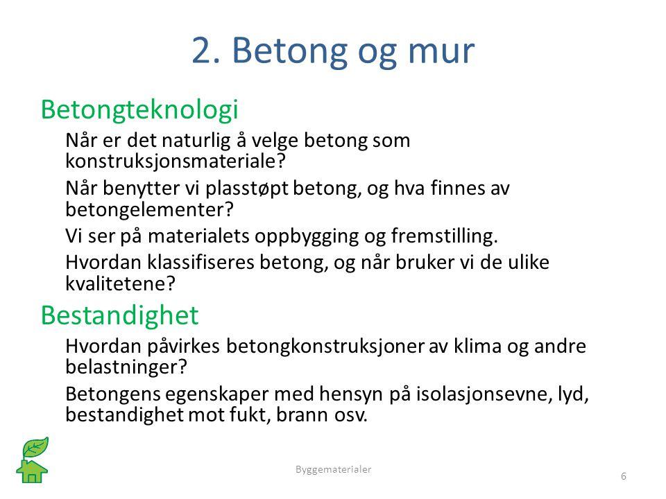 2. Betong og mur Betongteknologi Bestandighet