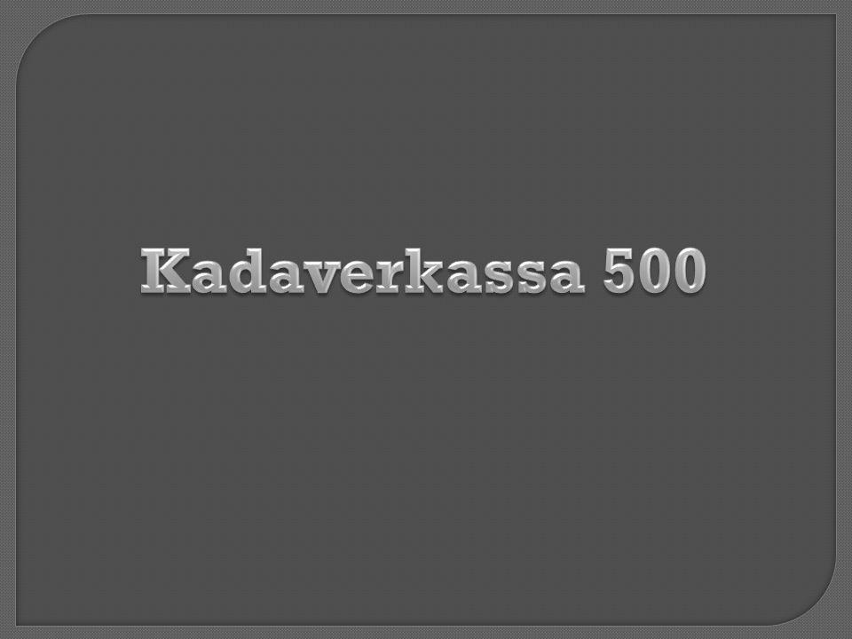 Kadaverkassa 500