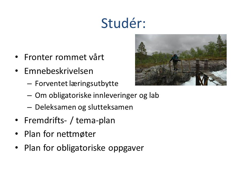 Studér: Fronter rommet vårt Emnebeskrivelsen Fremdrifts- / tema-plan