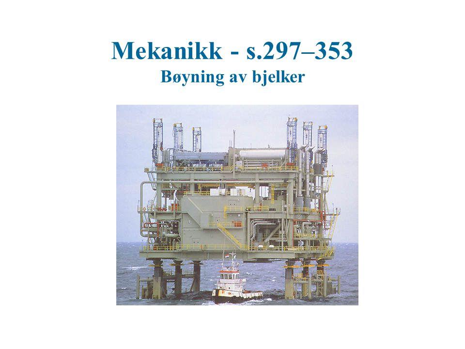 Mekanikk - s.297–353 Bøyning av bjelker