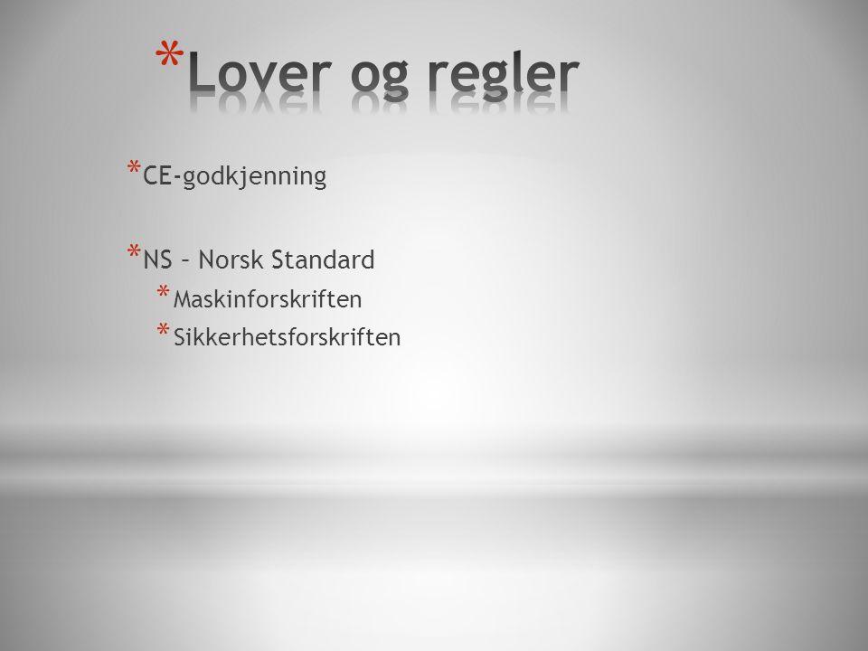Lover og regler CE-godkjenning NS – Norsk Standard Maskinforskriften