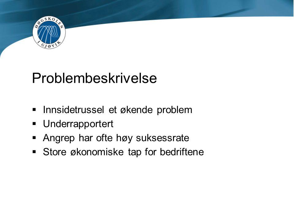 Problembeskrivelse Innsidetrussel et økende problem Underrapportert