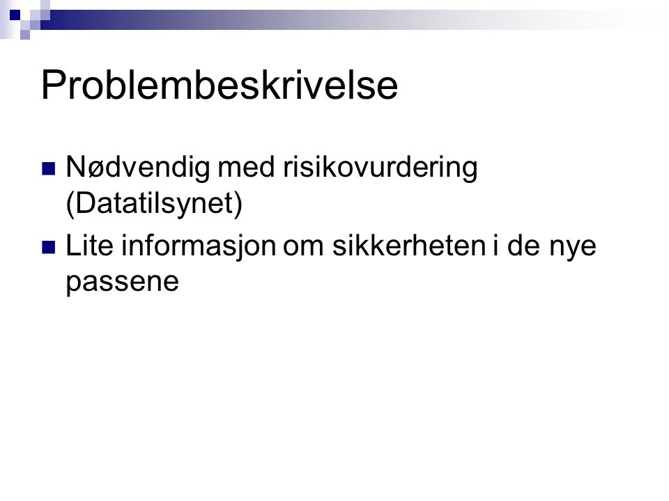 Problembeskrivelse Nødvendig med risikovurdering (Datatilsynet)