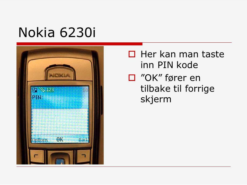 Nokia 6230i Her kan man taste inn PIN kode