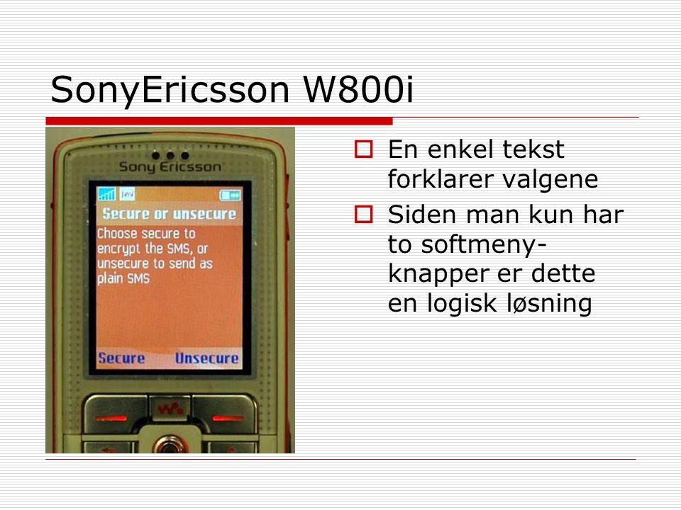 SonyEricsson W800i En enkel tekst forklarer valgene