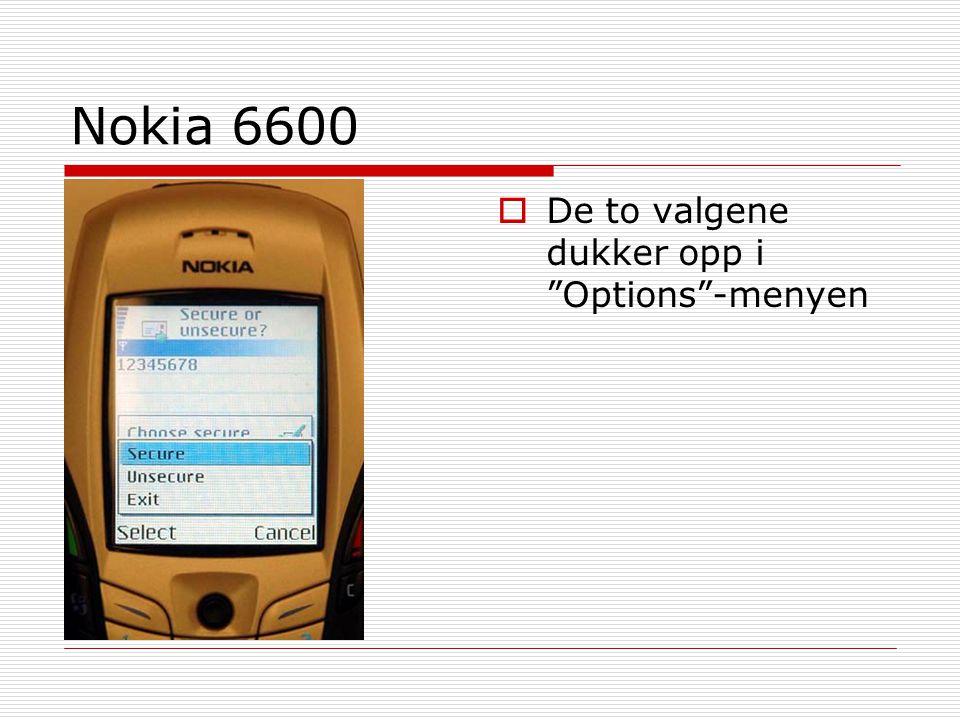 Nokia 6600 De to valgene dukker opp i Options -menyen