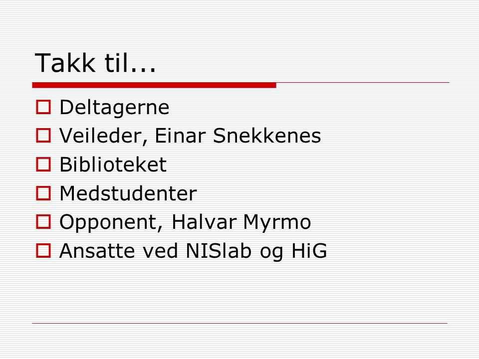 Takk til... Deltagerne Veileder, Einar Snekkenes Biblioteket