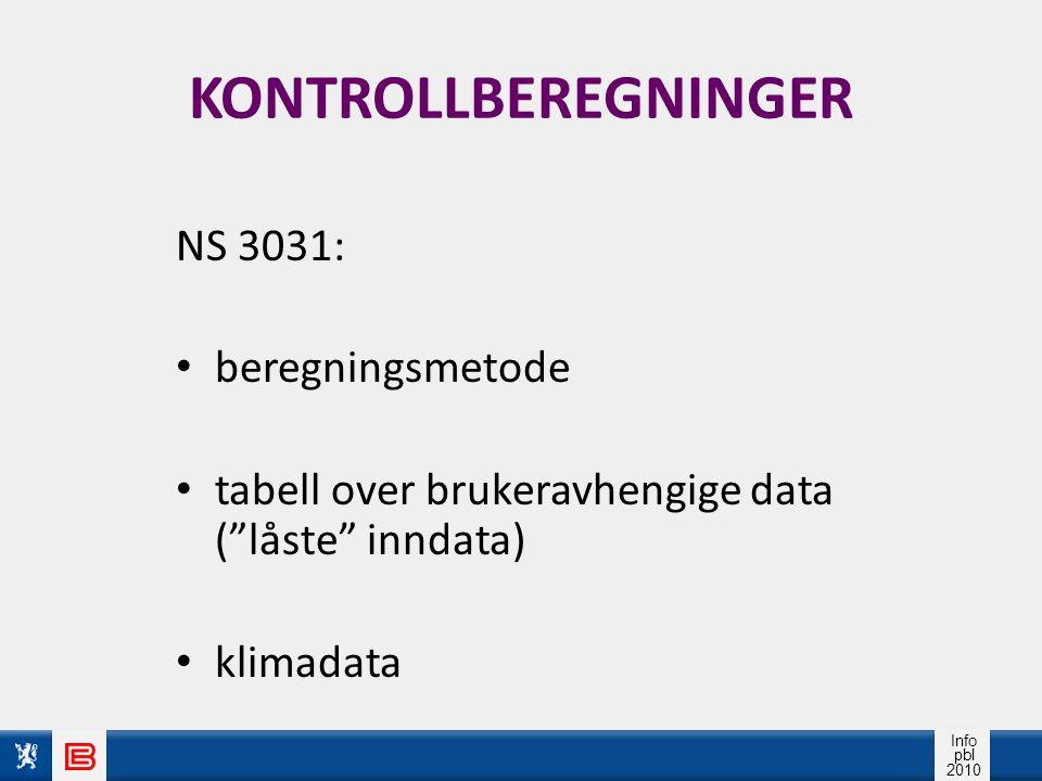 KONTROLLBEREGNINGER NS 3031: beregningsmetode