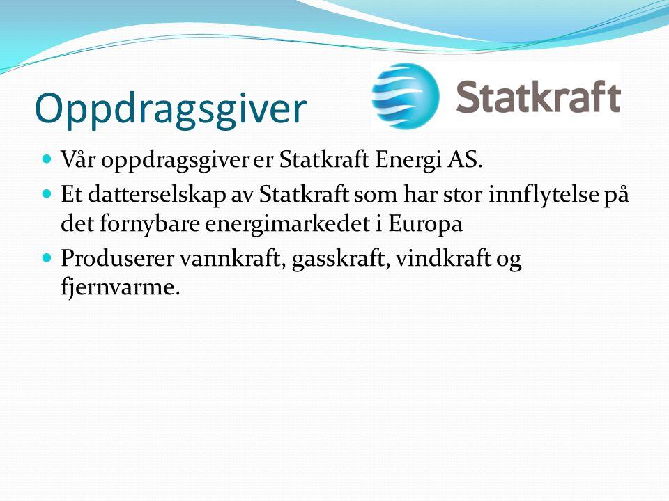 Oppdragsgiver Vår oppdragsgiver er Statkraft Energi AS.