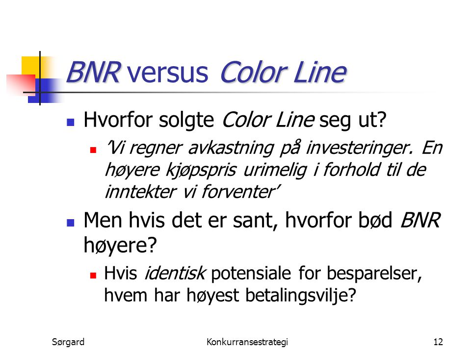 BNR versus Color Line Hvorfor solgte Color Line seg ut