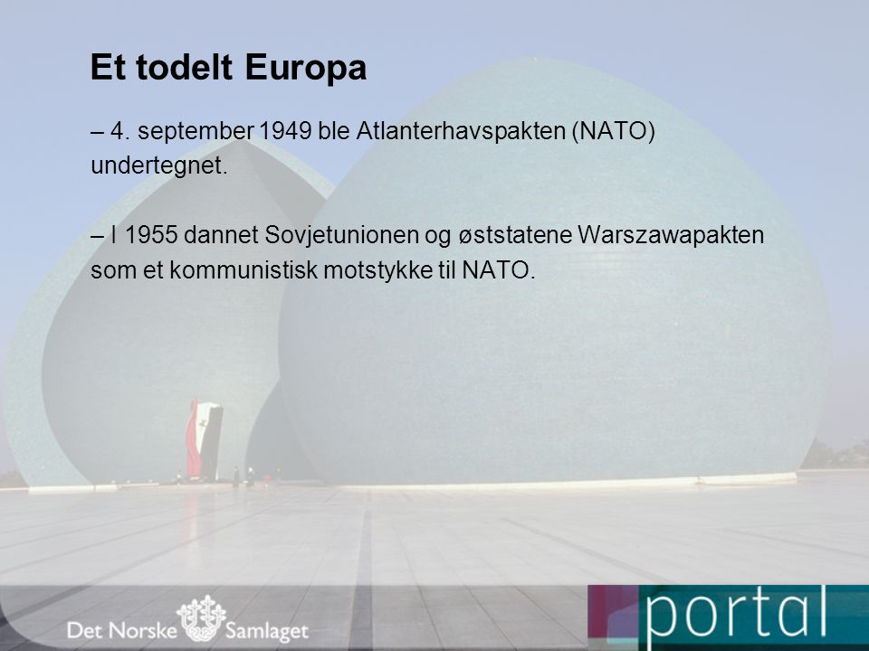 Et todelt Europa – 4. september 1949 ble Atlanterhavspakten (NATO)